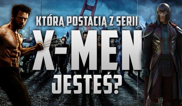 Którą postacią z serii X-Men jesteś?