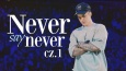 NEVER say NEVER #1