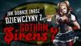 Jak dobrze znasz dziewczyny z Gotham Sirens?
