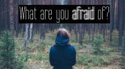 What are you afraid of #9