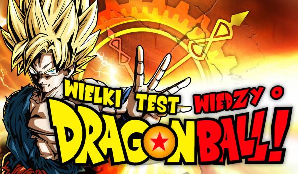 Wielki test wiedzy o Dragon Ballu!