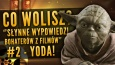 """Co wolisz? """"Słynne wypowiedzi bohaterów z filmów"""" – Yoda! #2"""