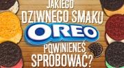 Którego nietypowego smaku Oreo powinieneś spróbować?