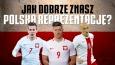 Test o reprezentacji Polski w piłce nożnej!