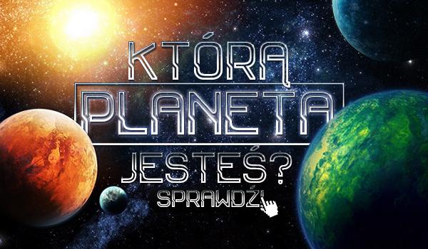 Jaką planetą jesteś?