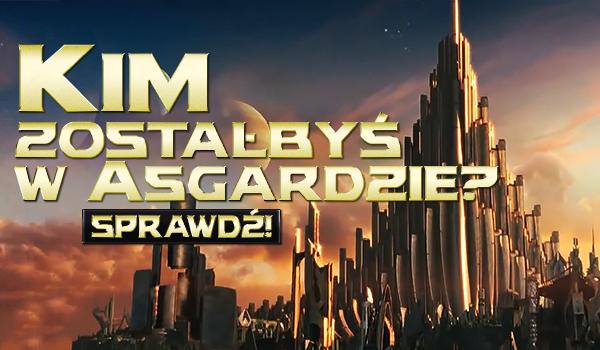 Kim zostałbyś w Asgardzie?