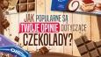 Jak popularne są Twoje opinie dotyczące czekolady?