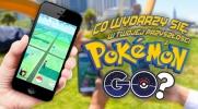 Co wydarzy się w Twojej najbliższej przyszłości z Pokemon GO?