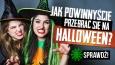 W co powinnyście się przebrać na Halloween?
