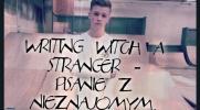 Writing witch a stranger - Pisanie z Nieznajomym. #4