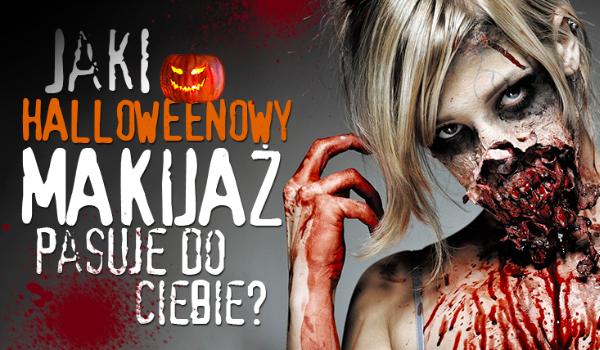 Jaki make-up na Halloween do Ciebie pasuje?