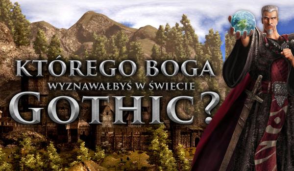 Którego boga wyznawałbyś w świecie Gothic?