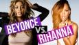 Beyoncé vs. Rihanna - która z nich ma lepsze piosenki #1