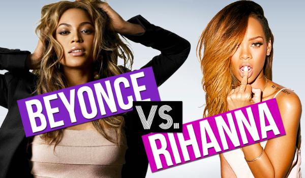 Beyoncé vs. Rihanna – która z nich ma lepsze piosenki #1