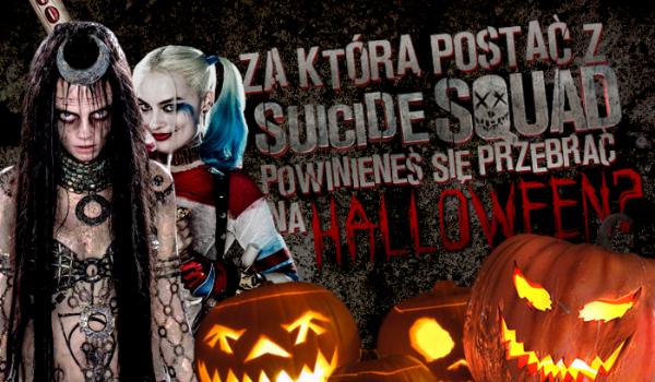 """Za którą postać z """"Suicide Squad"""" powinieneś się przebrać na Halloween?"""