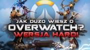 Jak dużo wiesz o Overwatch? Wersja hard!