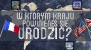W którym kraju powinieneś się urodzić?