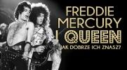 Freddie Mercury i Queen - jak dobrze ich znasz?