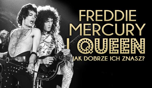 Freddie Mercury i Queen – jak dobrze ich znasz?