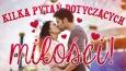 Kilka pytań dotyczących miłości!