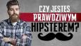 Czy jesteś hipsterem?