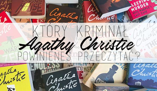 Który kryminał Agathy Christie powinieneś przeczytać?