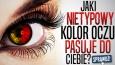 Jaki nietypowy kolor oczu pasuje do Ciebie?