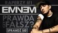 Prawda czy fałsz? - Raperzy #1 Eminem