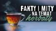 Fakty i mity na temat herbaty!