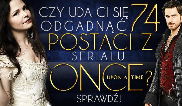 Czy odgadniesz 74 postaci z serialu Once Upon a Time?