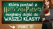 """Która postać z """"Harry'ego Pottera"""" mogłaby dojść do Waszej klasy?"""