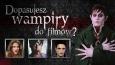 Przypasujesz wampiry do filmów?