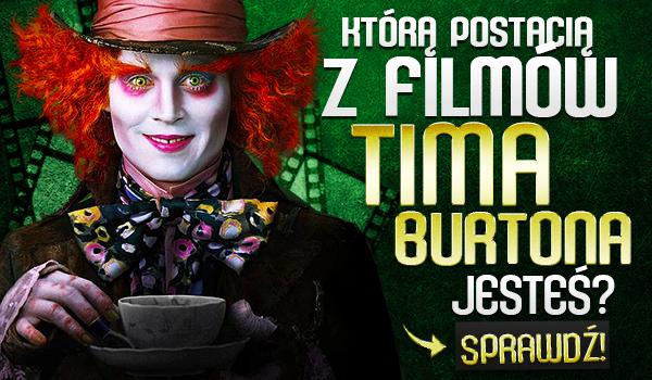 Którą postacią z filmów Tima Burtona jesteś?
