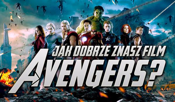 """Jak dobrze znasz film """"The Avengers""""?"""