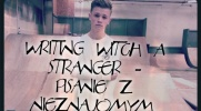 Writing witch a stranger - Pisanie z Nieznajomym. #12