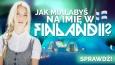Jakie imię otrzymałabyś, gdybyś urodziła się w Finlandii?
