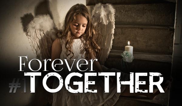Forever Together #1