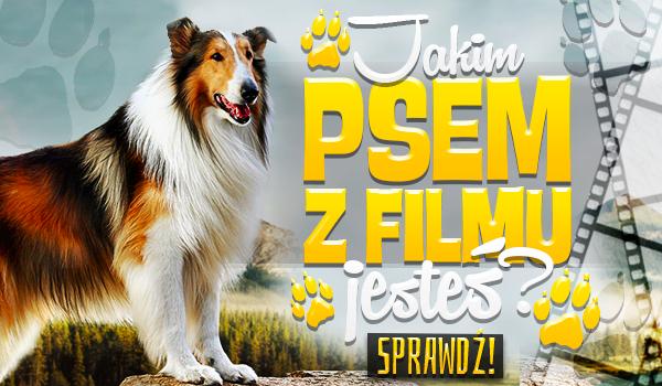 Jakim psem z filmu jesteś?