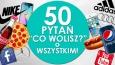 """50 pytań z serii """"Co wolisz?"""" o wszystkim!"""