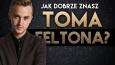 Jak dobrze znasz Toma Feltona?
