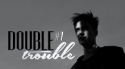 DOUBLE TROUBLE #7