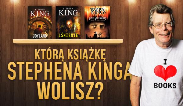 Którą książkę Stephena Kinga wolisz?