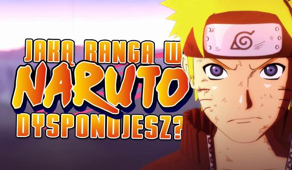 """Jaką rangą ninja w anime """"Naruto"""" dysponujesz?"""