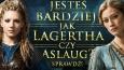 Jesteś bardziej jak Lagertha czy Aslaug?