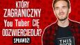 Który zagraniczny YouTuber Cię odzwierciedla?
