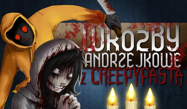 Wróżby Andrzejkowe z Creepypastą!