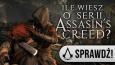 Ile wiesz o serii Assassin's Creed?