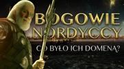 Bogowie nordyccy - Czy wiesz co było ich domeną?