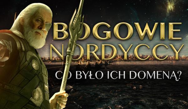 Bogowie nordyccy – Czy wiesz co było ich domeną?
