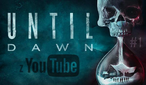 Until Dawn z YouTube #1